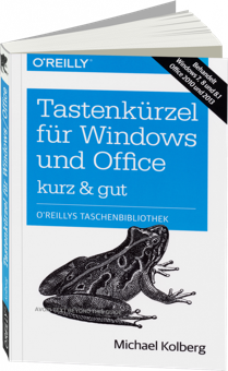 Tastenk�rzel f�r Windows und Office - kurz & gut - Behandelt Windows 7, 8 und 8.1, Office 2010 und 2013 / Autor:  Kolberg, Michael, 978-3-95561-572-7