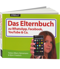 Das Elternbuch zu WhatsApp, Facebook, YouTube & Co. -  / Autor:  Albers-Heinemann, Tobias / Friedrich, Björn, 978-3-95561-752-3
