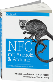 NFC mit Android und Arduino - Near Field Communication für Maker / Autor:  Igoe, Tom / Coleman, Don / Jepson, Brian, 978-3-95561-842-1