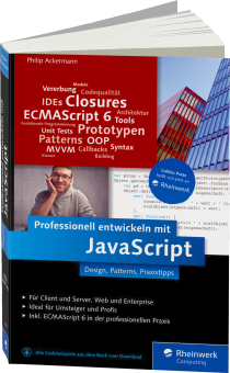 Professionell entwickeln mit JavaScript - Design, Patterns, Praxistipps / Autor:  Ackermann, Philip, 978-3-8362-2379-9
