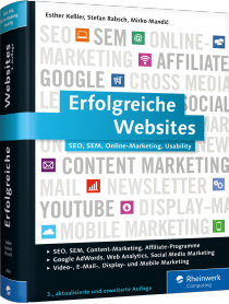 Erfolgreiche Websites - SEO, SEM, Online-Marketing, Usability, Social Media Marketing / Autor:  Keßler, Esther / Rabsch, Stefan / Mandic, Mirko, 978-3-8362-3654-6
