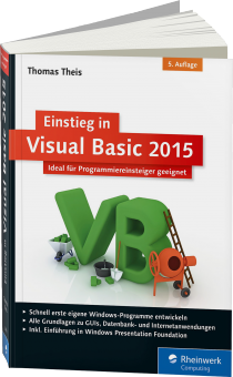 Einstieg in Visual Basic 2015 - Ideal f�r Programmieranf�nger geeignet / Autor:  Theis, Thomas, 978-3-8362-3703-1