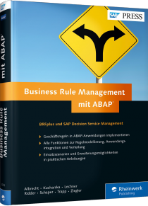 Business Rule Management mit ABAP - BRFplus und SAP Decision Service Management / Autor:  Albrecht, Thomas / Kucharska-Hülsann, Matthias / Trapp, Tobias, 978-3-8362-3743-7