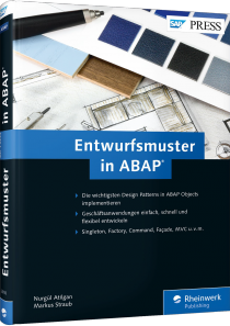 Entwurfsmuster in ABAP - Die wichtigsten Design Patterns in ABAP Objects implementieren / Autor:  Atilgan, Nurgül / Straub, Markus, 978-3-8362-3810-6