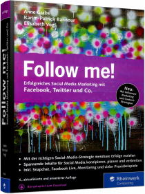 Follow me! - Erfolgreiches Social Media Marketing mit Facebook, Twitter & Co. / Autor:  Grabs, Anne / Bannour, Karim-Patrick / Vogl, Elisabeth, 978-3-8362-4124-3