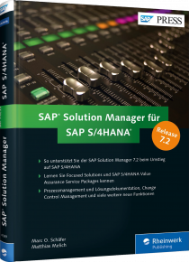 SAP Solution Manager für SAP S/4HANA - Prozessmanagement, Change Control Management, ... / Autor:  Schäfer, Marc O. / Melich, Matthias, 978-3-8362-4389-6