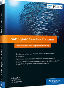 SAP Hybris Cloud for Customer - Funktionen und Implementierung / Autor:  Nuß, Andreas / Göritz, Steffen / Schilling, Patrick, 978-3-8362-5582-0