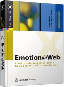 Emotion@Web - Emotionale Websites durch Bewegtbild und Sound-Design / Autor:  Hansch, Pierre / Rentschler, Christian, 978-3-642-13992-5
