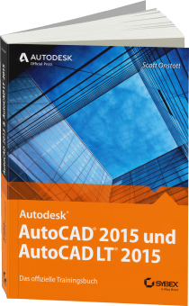 AutoCAD 2015 und AutoCAD LT 2015 - Official Training Guide - Das offizielle Trainingsbuch / Autor:  Onstott, Scott, 978-3-527-76056-5