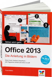 Office 2013 - Die Anleitung in Bildern - Word, Excel, Outlook, PowerPoint / Autor:  Möller, Frank, 978-3-8421-0076-3