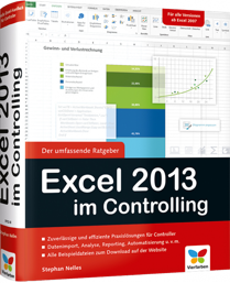 Excel 2013 im Controlling - Der umfassende Ratgeber - Datenimport, Analyse, Reporting, Automatisierung u.v.m. / Autor:  Nelles, Stephan, 978-3-8421-0112-8