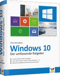 Windows 10 - Der umfassende Ratgeber - F�r alle Windows-Editionen geeignet / Autor:  Monadjemi, Peter, 978-3-8421-0163-0