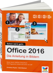 Office 2016 - Die Anleitung in Bildern - Word, Excel, Outlook, PowerPoint / Autor:  Peyton, Christine / Altenhof, Olaf, 978-3-8421-0191-3