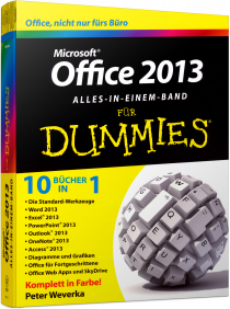 Microsoft Office 2013 f�r Dummies - Alles in einem Band - 10 B�cher in 1 - Office, nicht nur f�rs B�ro / Autor:  Weverka, Peter, 978-3-527-70931-1