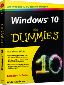 Windows 10 f�r Dummies - Die neuen Funktionen von Windows 10 kennenlernen / Autor:  Rathbone, Andy, 978-3-527-71141-3