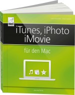 iTunes, iPhoto, iMovie f�r den Mac, Best.Nr. AM-018, € 24,95