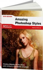 Amazing Photoshop Styles - Edition f�r Photoshop, Best.Nr. DB-3095, € 24,95