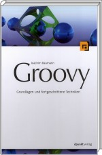 Groovy, ISBN: 978-3-89864-445-7, Best.Nr. DP-445, erschienen 04/2008, € 46,00