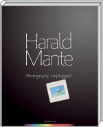 Harald Mante: Photography Unplugged, Best.Nr. DP-604, € 49,00