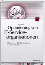 Optimierung von IT-Serviceorganisationen, ISBN: 978-3-89864-667-3, Best.Nr. DP-667, erschienen 10/2010, € 39,90