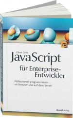 JavaScript für Enterprise-Entwickler, ISBN: 978-3-89864-728-1, Best.Nr. DP-728, erschienen 06/2012, € 32,90