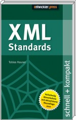 XML-Standards schnell + kompakt, ISBN: 978-3-86802-051-9, Best.Nr. EP-20519, erschienen 07/2010, € 12,90