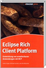 Eclipse Rich Client Platform, ISBN: 978-3-939084-91-4, Best.Nr. EP-84914, erschienen 08/2008, € 14,95