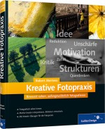Kreative Fotopraxis, ISBN: 978-3-8362-1676-0, Best.Nr. GP-1676, erschienen 01/2012, € 39,90