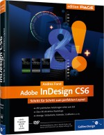 Adobe InDesign CS6 - Schritt f�r Schritt zum perfekten Layout, Best.Nr. GP-1882, € 39,90