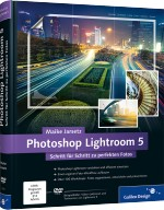 Photoshop Lightroom 5 - Schritt f�r Schritt zu perfekten Fotos, Best.Nr. GP-2506, € 39,90