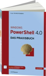 Windows PowerShell 4.0 - Das Praxisbuch, Best.Nr. HA-44070, € 49,99