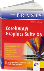 CorelDRAW Graphics Suite X6 - bhv PRAXIS, Best.Nr. ITP-7571, € 12,95