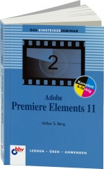 Adobe Premiere Elements 11 Einsteigerseminar, Best.Nr. ITP-7608, € 19,95
