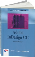 Adobe InDesign CC Einsteigerseminar, Best.Nr. ITP-7616, € 16,99