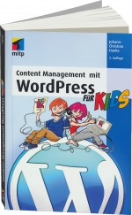 Content Management mit WordPress f�r Kids, Best.Nr. ITP-8691, € 19,95