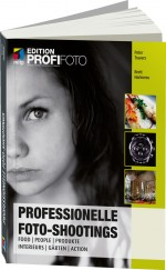 Professionelle Foto-Shootings - Edition ProfiFoto, Best.Nr. ITP-9125, € 23,95
