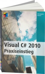 Visual C# 2010 Praxiseinstieg, Best.Nr. ITP-9190, € 24,95