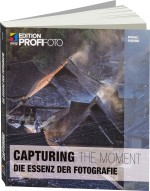 Capturing the Moment - Edition ProfiFoto, Best.Nr. ITP-9741, € 29,99