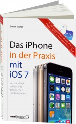 Das iPhone in der Praxis mit iOS 7, Best.Nr. MA-463, € 24,80