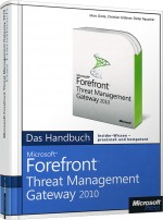 Microsoft Forefront Threat Management Gateway 2010 - Das Handbuch, ISBN: 978-3-86645-127-8, Best.Nr. MS-5127, erschienen 10/2010, € 29,00