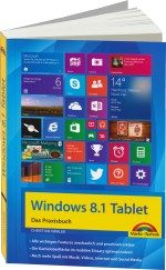 Windows 8.1 Tablet - Das Praxisbuch, Best.Nr. MT-84398, € 19,95