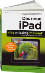 Das neue iPad - das missing manual, Best.Nr. OR-384, € 24,90