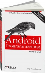 Android Programmierung - kurz & gut, Best.Nr. OR-463, € 12,90