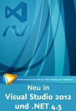 Neu in Visual Studio 2012 & .NET 4.5 (Videotraining), Best.Nr. V2B-1089, € 29,95