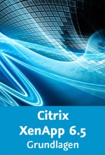 Citrix XenApp 6.5 - Grundlagen (Videotraining), Best.Nr. V2B-1174, € 35,95