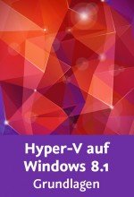 Hyper-V auf Windows 8.1 - Grundlagen (Videotraining), Best.Nr. V2B-1551, € 29,95