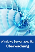 Windows Server 2012 R2: �berwachung (Videotraining), Best.Nr. V2B-1578, € 29,95