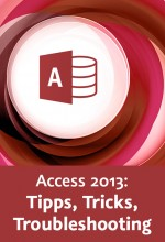 Access 2013: Tipps, Tricks, Troubleshooting (Videotraining), Best.Nr. V2B-1684, € 26,95