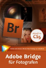 Adobe Bridge f�r Fotografen - Video-Training  (Download), Best.Nr. V2B-372, € 29,95