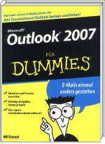 Microsoft Outlook 2007 für Dummies, ISBN: 978-3-527-70309-8, Best.Nr. WL-70309, erschienen 06/2007, € 19,95